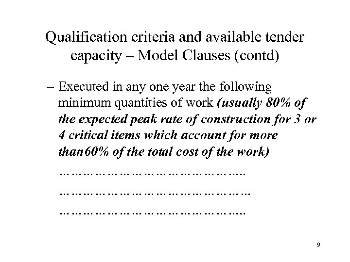 Qualification criteria and available tender capacity – Model Clauses (contd) – Executed in any