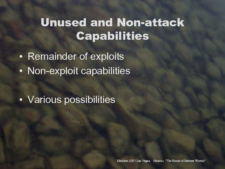 Unused and Non-attack Capabilities • Remainder of exploits • Non-exploit capabilities • Various possibilities
