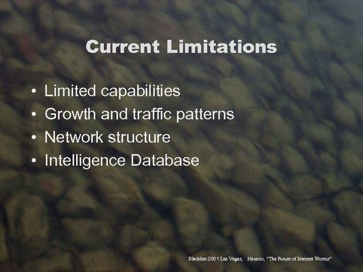 Current Limitations • • Limited capabilities Growth and traffic patterns Network structure Intelligence Database