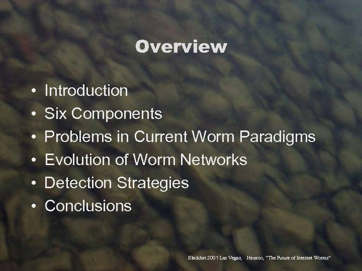 Overview • • • Introduction Six Components Problems in Current Worm Paradigms Evolution of