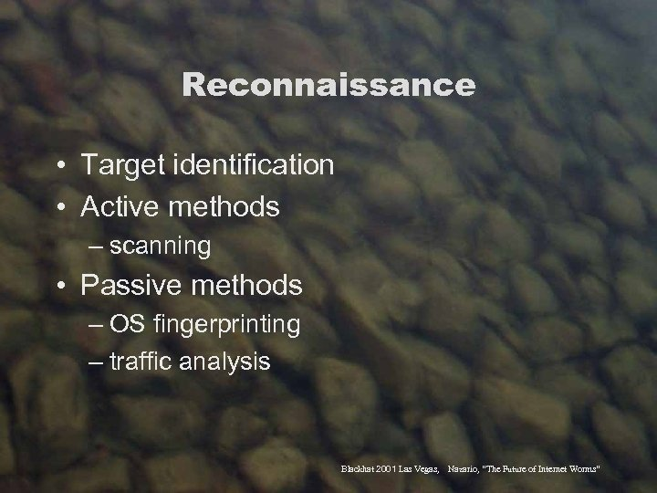 Reconnaissance • Target identification • Active methods – scanning • Passive methods – OS