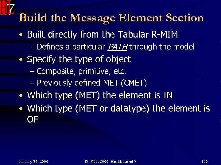 Build the Message Element Section • Built directly from the Tabular R-MIM – Defines