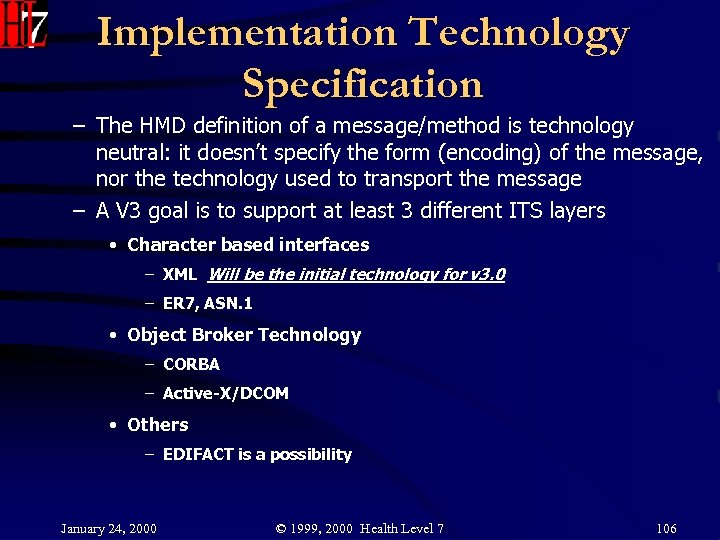Implementation Technology Specification – The HMD definition of a message/method is technology neutral: it