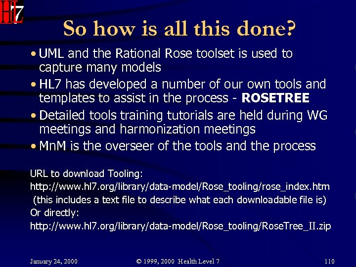 So how is all this done? • UML and the Rational Rose toolset is