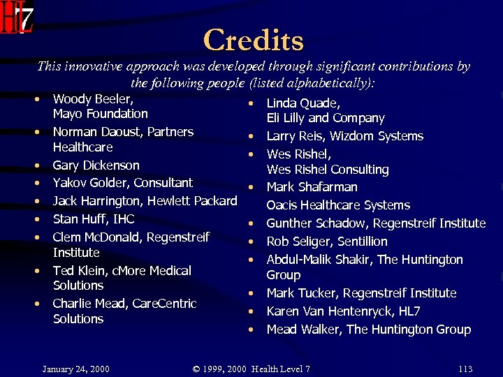 Credits This innovative approach was developed through significant contributions by the following people (listed