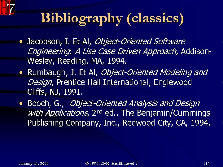 Bibliography (classics) • Jacobson, I. Et Al, Object-Oriented Software Engineering: A Use Case Driven