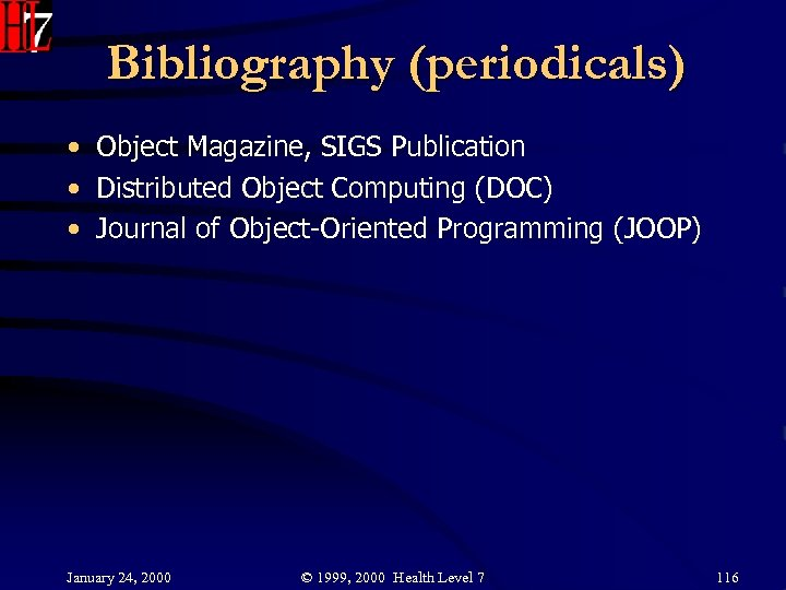 Bibliography (periodicals) • Object Magazine, SIGS Publication • Distributed Object Computing (DOC) • Journal