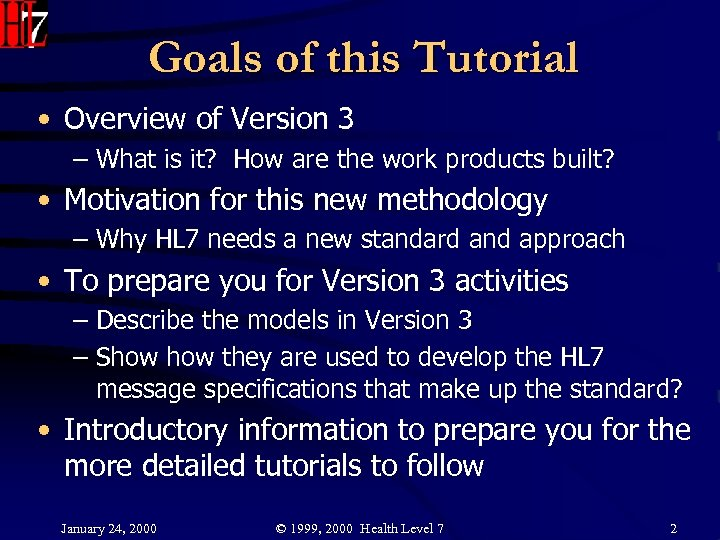 Goals of this Tutorial • Overview of Version 3 – What is it? How