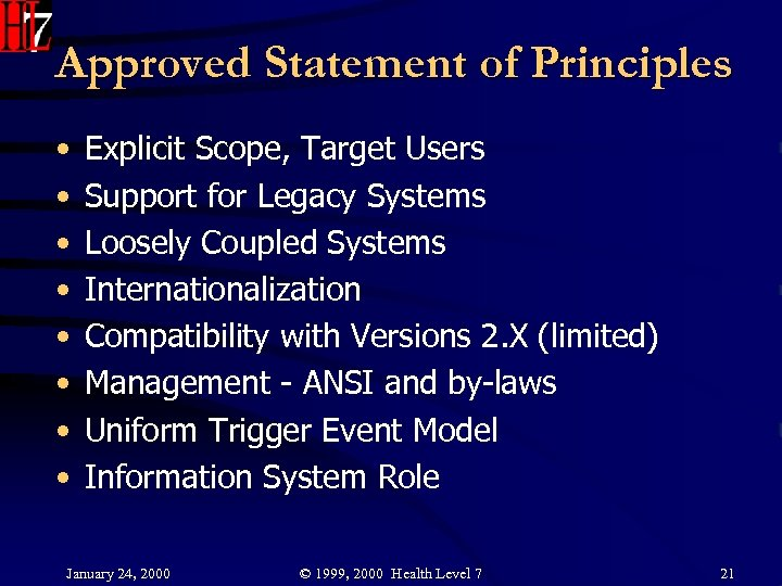 Approved Statement of Principles • • Explicit Scope, Target Users Support for Legacy Systems