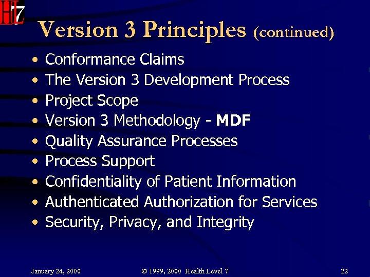 Version 3 Principles (continued) • • • Conformance Claims The Version 3 Development Process