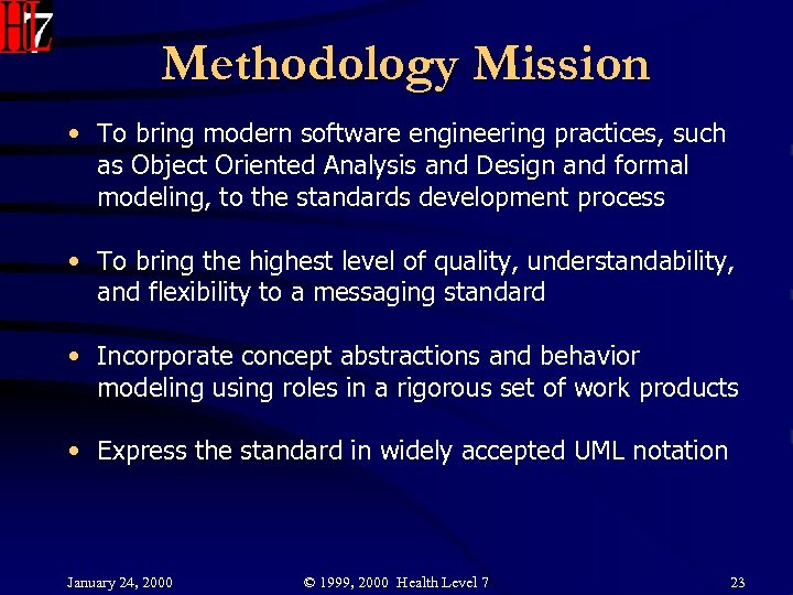 Methodology Mission • To bring modern software engineering practices, such as Object Oriented Analysis