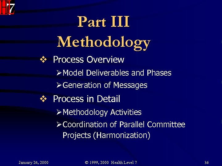 Part III Methodology v Process Overview Ø Model Deliverables and Phases Ø Generation of