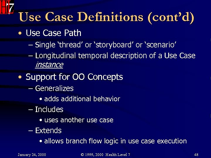 Use Case Definitions (cont'd) • Use Case Path – Single 'thread' or 'storyboard' or