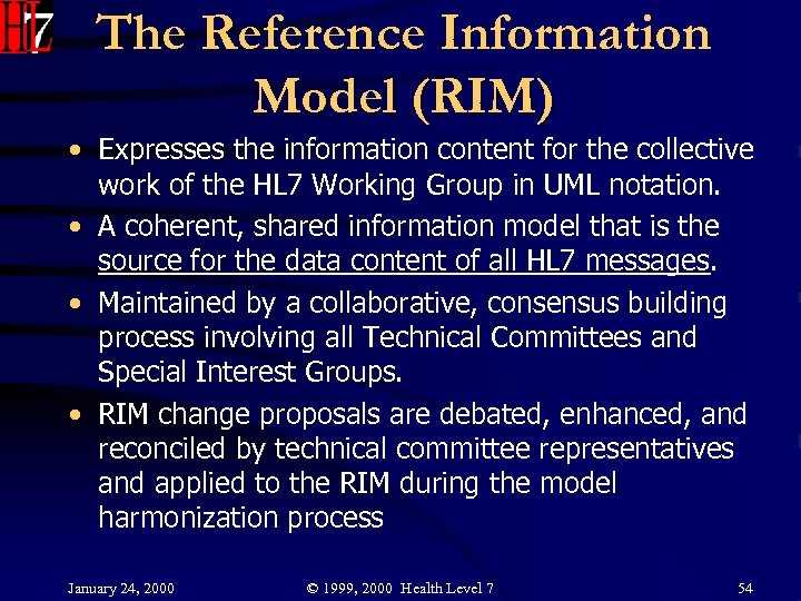 The Reference Information Model (RIM) • Expresses the information content for the collective work