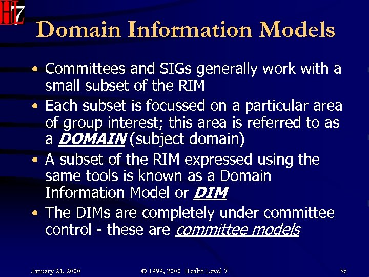 Domain Information Models • Committees and SIGs generally work with a small subset of