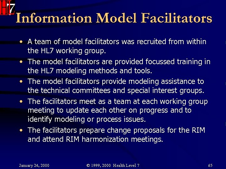 Information Model Facilitators • A team of model facilitators was recruited from within the