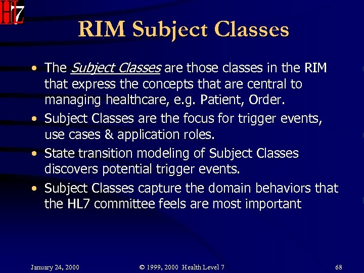 RIM Subject Classes • The Subject Classes are those classes in the RIM that