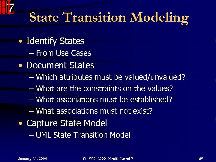 State Transition Modeling • Identify States – From Use Cases • Document States –