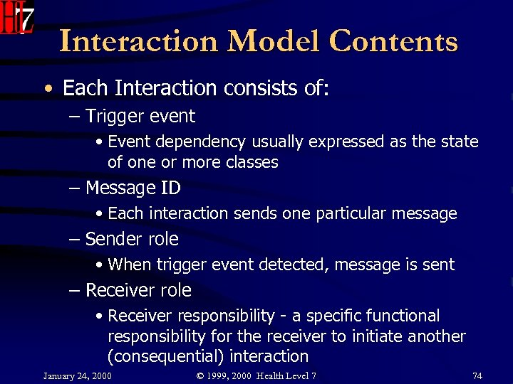 Interaction Model Contents • Each Interaction consists of: – Trigger event • Event dependency