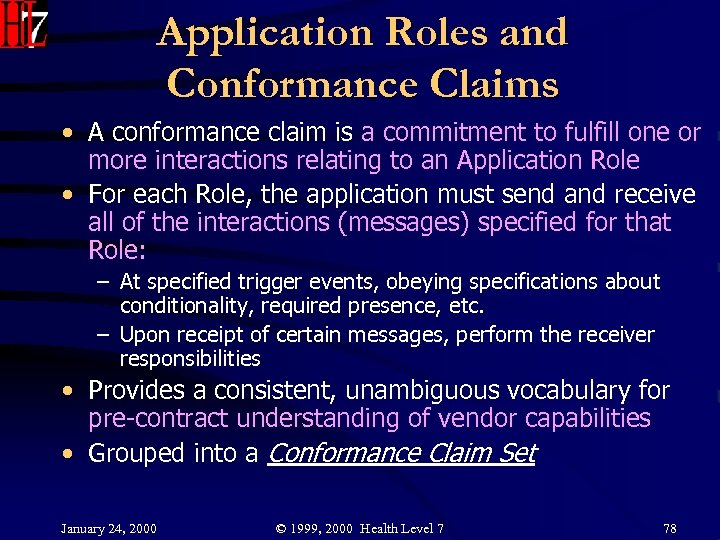 Application Roles and Conformance Claims • A conformance claim is a commitment to fulfill