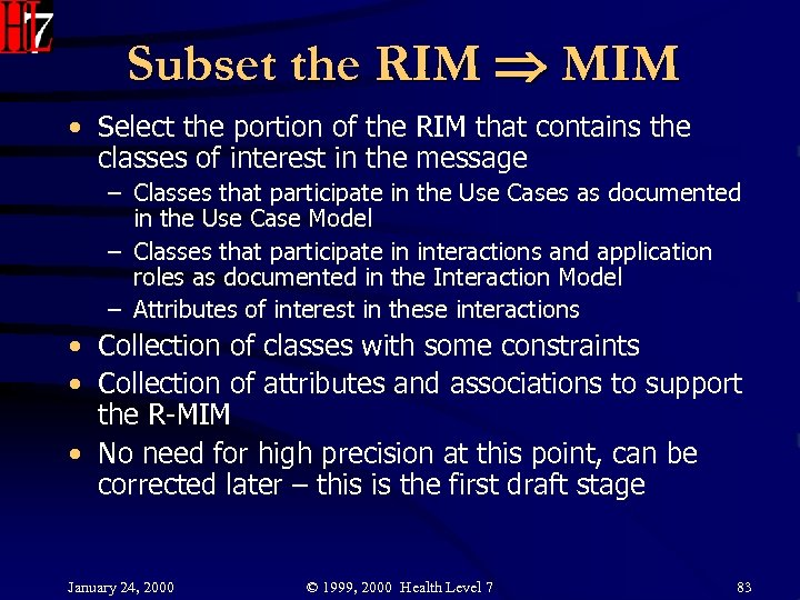 Subset the RIM MIM • Select the portion of the RIM that contains the