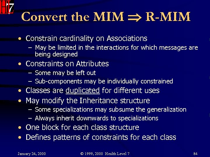 Convert the MIM R-MIM • Constrain cardinality on Associations – May be limited in