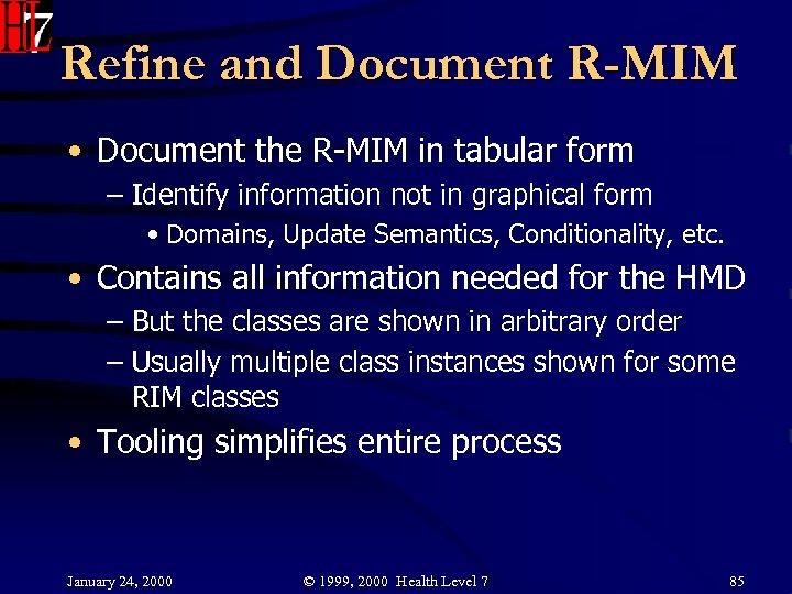 Refine and Document R-MIM • Document the R-MIM in tabular form – Identify information