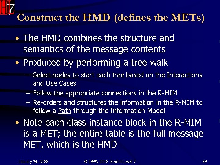 Construct the HMD (defines the METs) • The HMD combines the structure and semantics