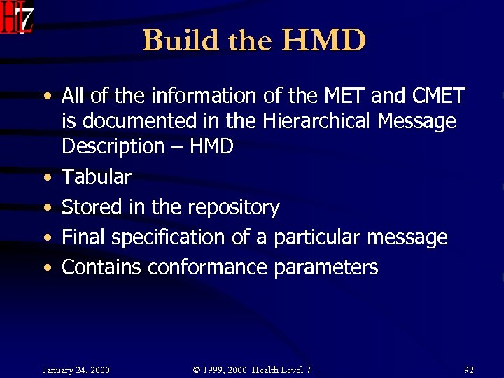 Build the HMD • All of the information of the MET and CMET is
