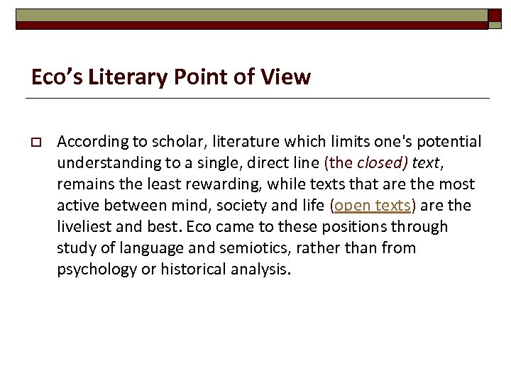 Eco's Literary Point of View o According to scholar, literature which limits one's potential