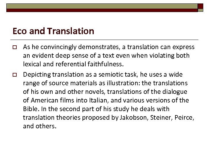 Eco and Translation o o As he convincingly demonstrates, a translation can express an