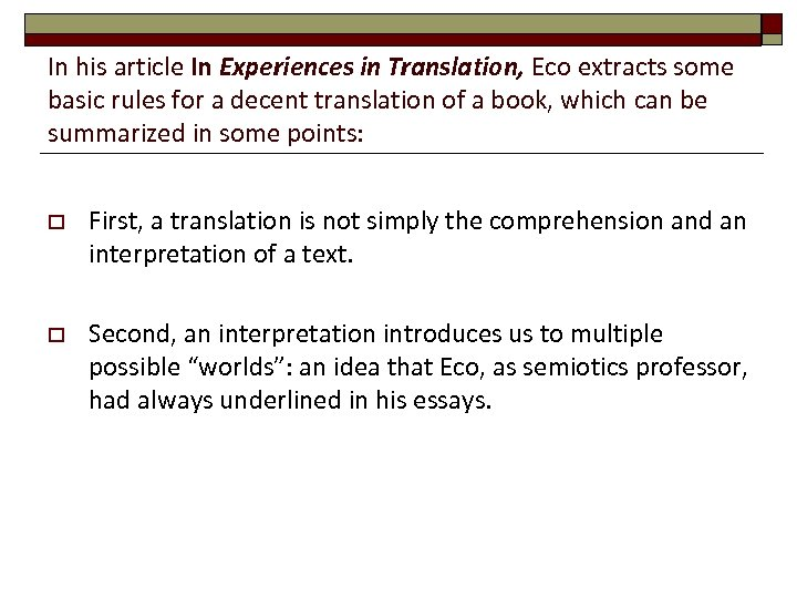 In his article In Experiences in Translation, Eco extracts some basic rules for a