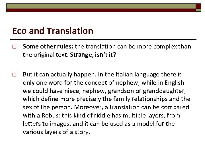 Eco and Translation o Some other rules: the translation can be more complex than