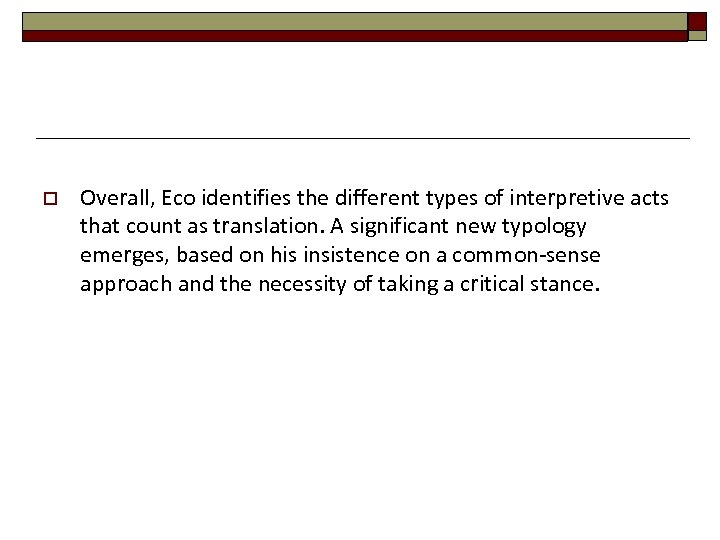 o Overall, Eco identifies the different types of interpretive acts that count as translation.