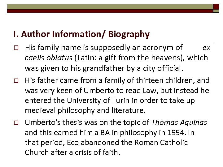 I. Author Information/ Biography o o o His family name is supposedly an acronym