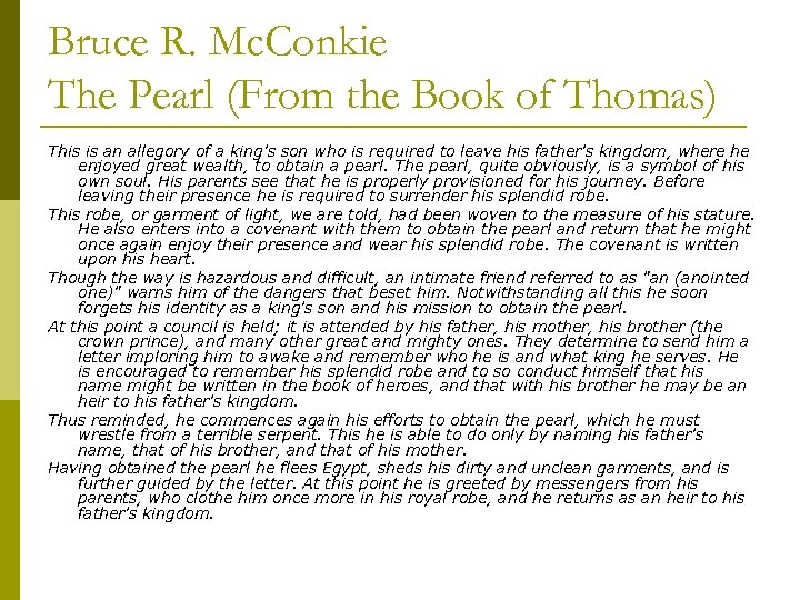 Bruce R. Mc. Conkie The Pearl (From the Book of Thomas) This is an