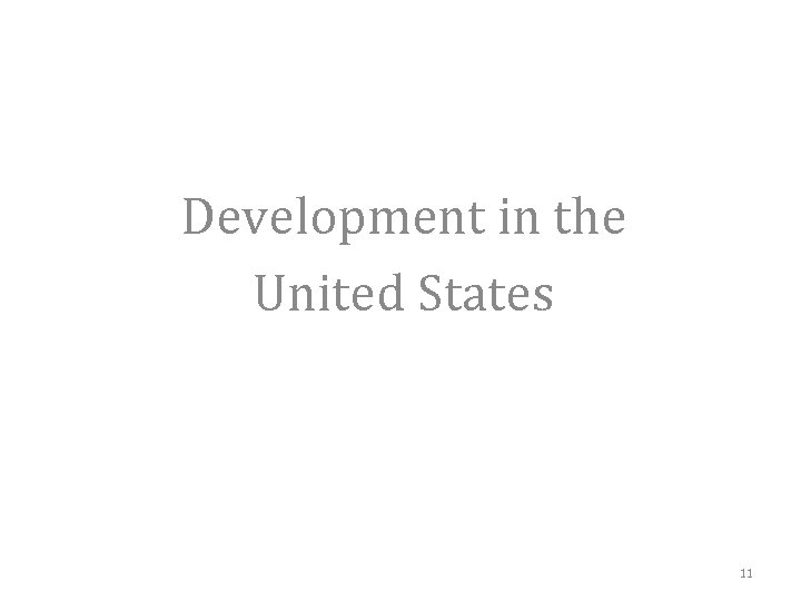 Development in the United States 11