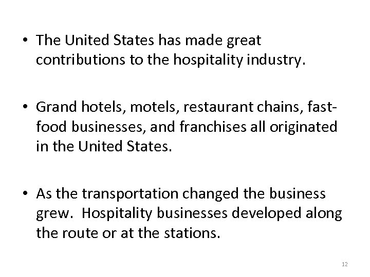 • The United States has made great contributions to the hospitality industry. •