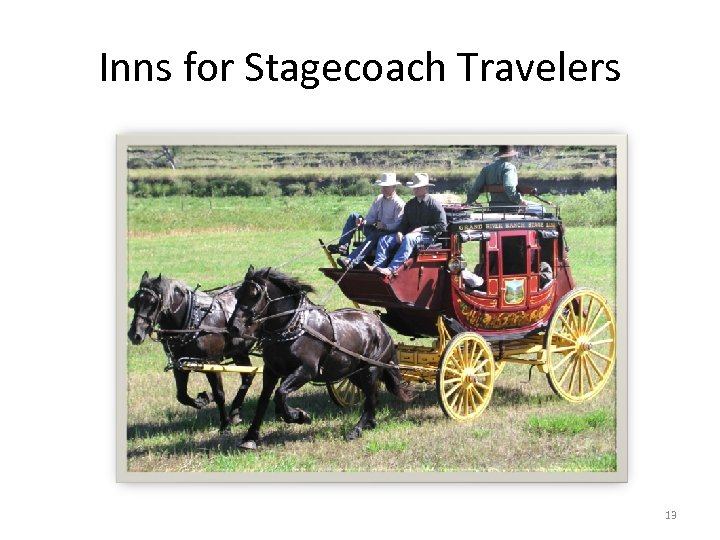 Inns for Stagecoach Travelers 13