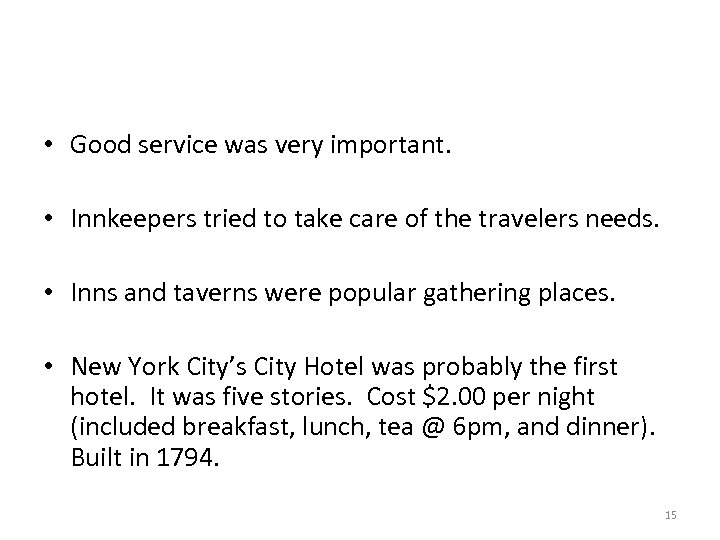 • Good service was very important. • Innkeepers tried to take care of