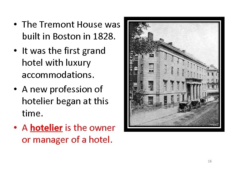 • The Tremont House was built in Boston in 1828. • It was