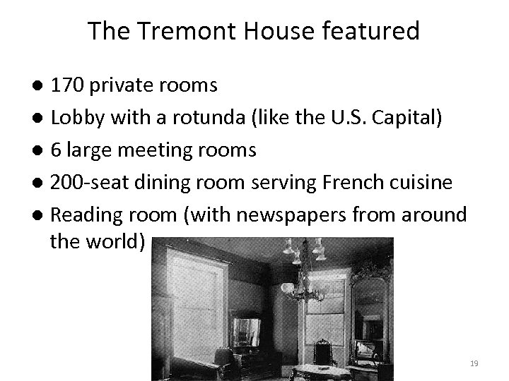The Tremont House featured ● 170 private rooms ● Lobby with a rotunda (like