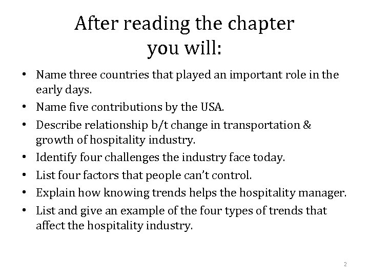 After reading the chapter you will: • Name three countries that played an important