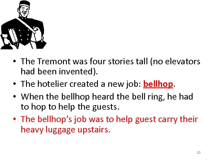 • The Tremont was four stories tall (no elevators had been invented). •