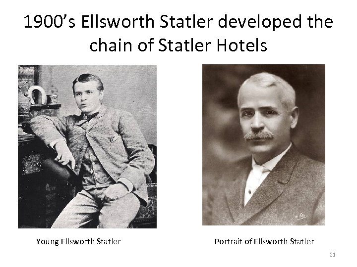 1900's Ellsworth Statler developed the chain of Statler Hotels Young Ellsworth Statler Portrait of