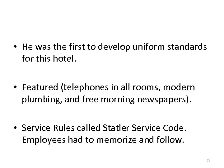 • He was the first to develop uniform standards for this hotel. •