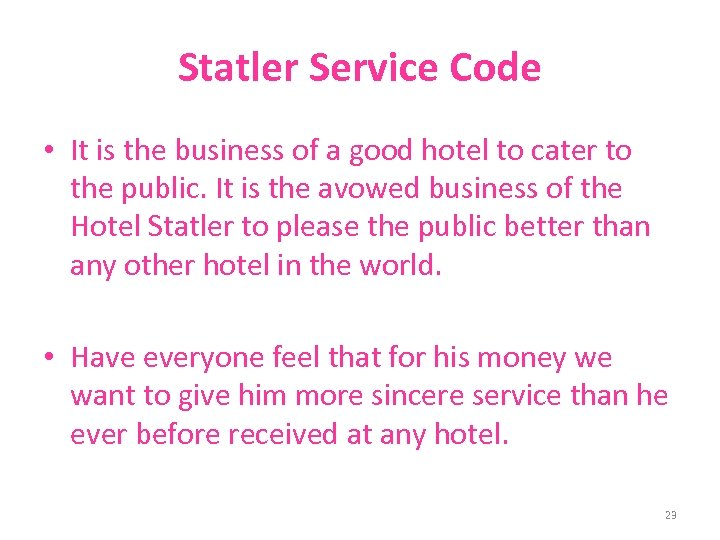 Statler Service Code • It is the business of a good hotel to cater