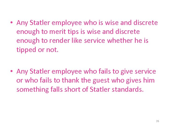 • Any Statler employee who is wise and discrete enough to merit tips