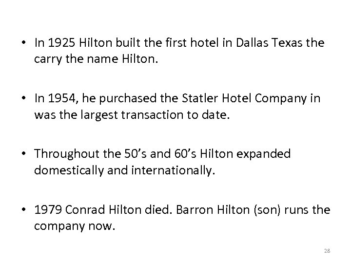 • In 1925 Hilton built the first hotel in Dallas Texas the carry