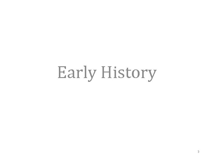 Early History 3